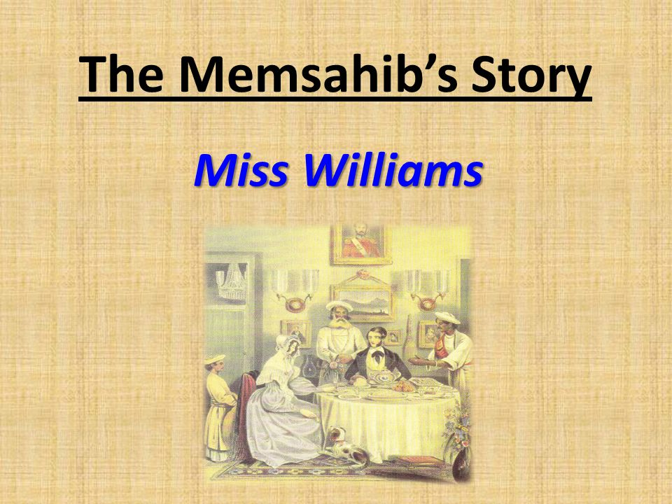 The Memsahib's Story Miss Williams