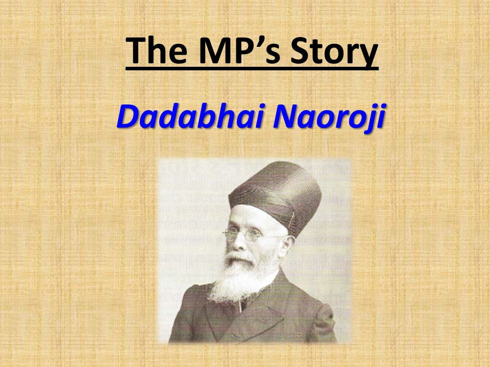 The MP's Story Dadabhai Naoroji