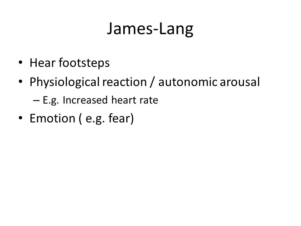 James-Lang Hear footsteps Physiological reaction / autonomic arousal