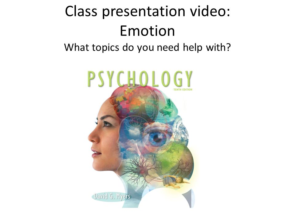 Class presentation video: Emotion What topics do you need help with