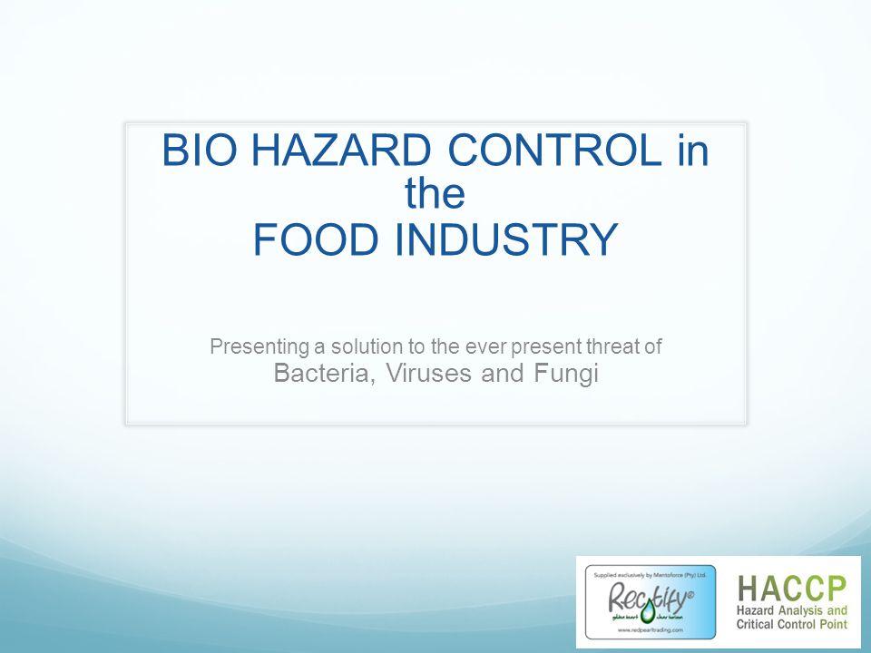 BIO HAZARD CONTROL in the FOOD INDUSTRY