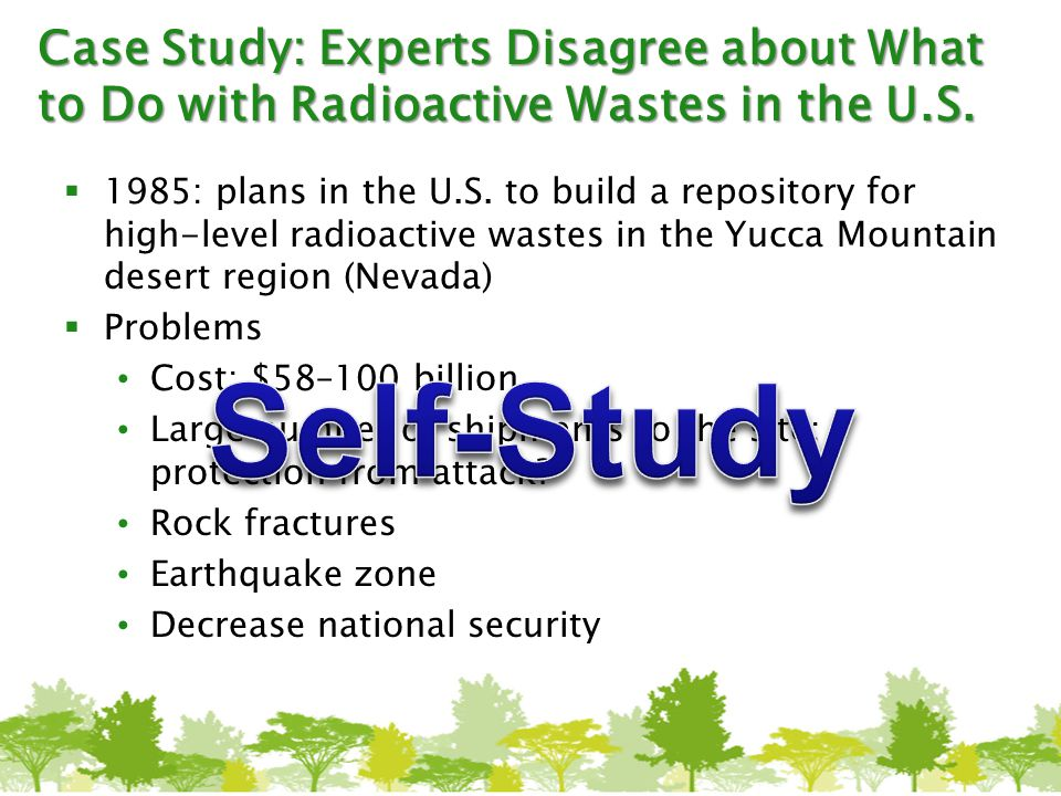 Case Study: Experts Disagree about What to Do with Radioactive Wastes in the U.S.