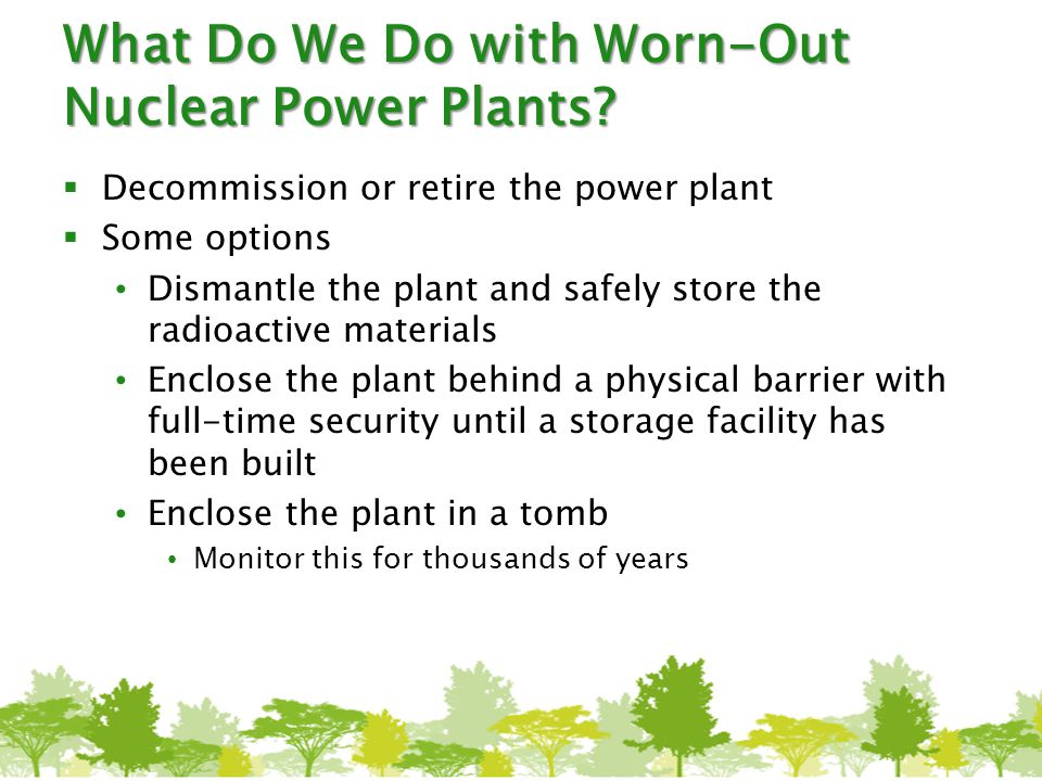 What Do We Do with Worn-Out Nuclear Power Plants