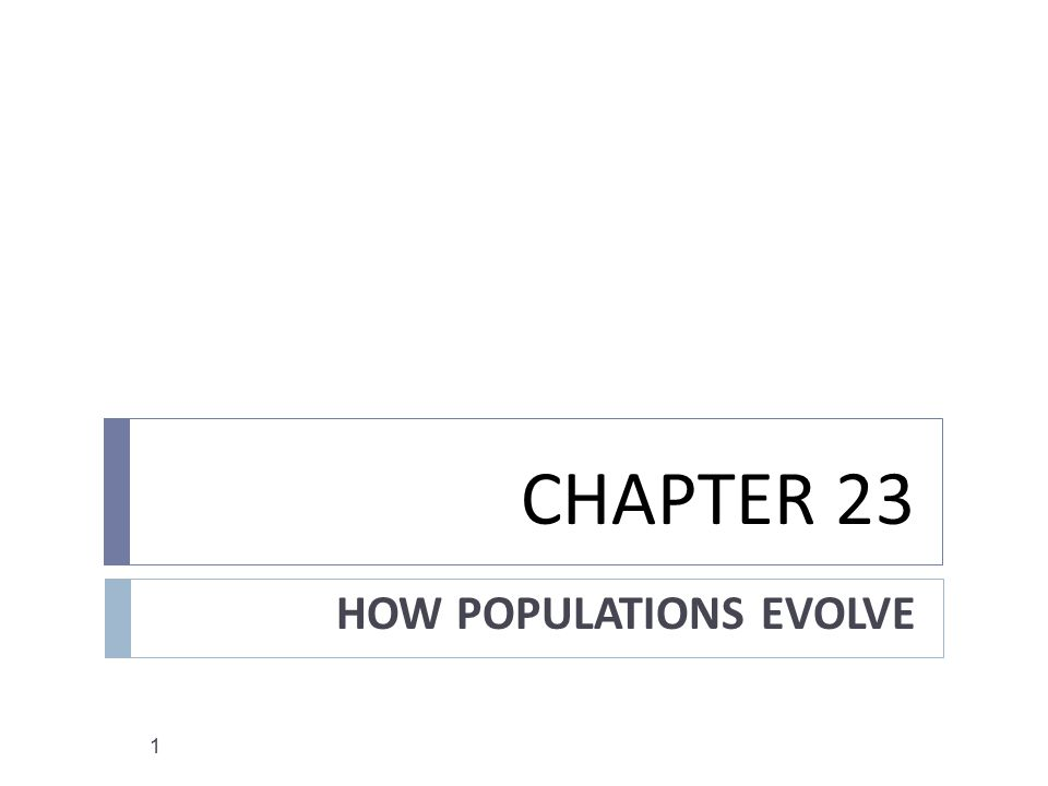 HOW POPULATIONS EVOLVE