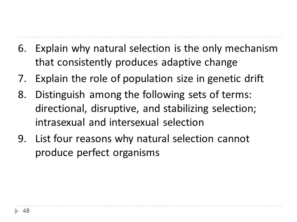 6. Explain why natural selection is the only mechanism that consistently produces adaptive change