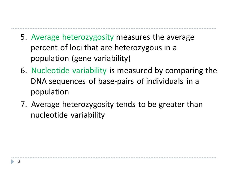 5. Average heterozygosity measures the average