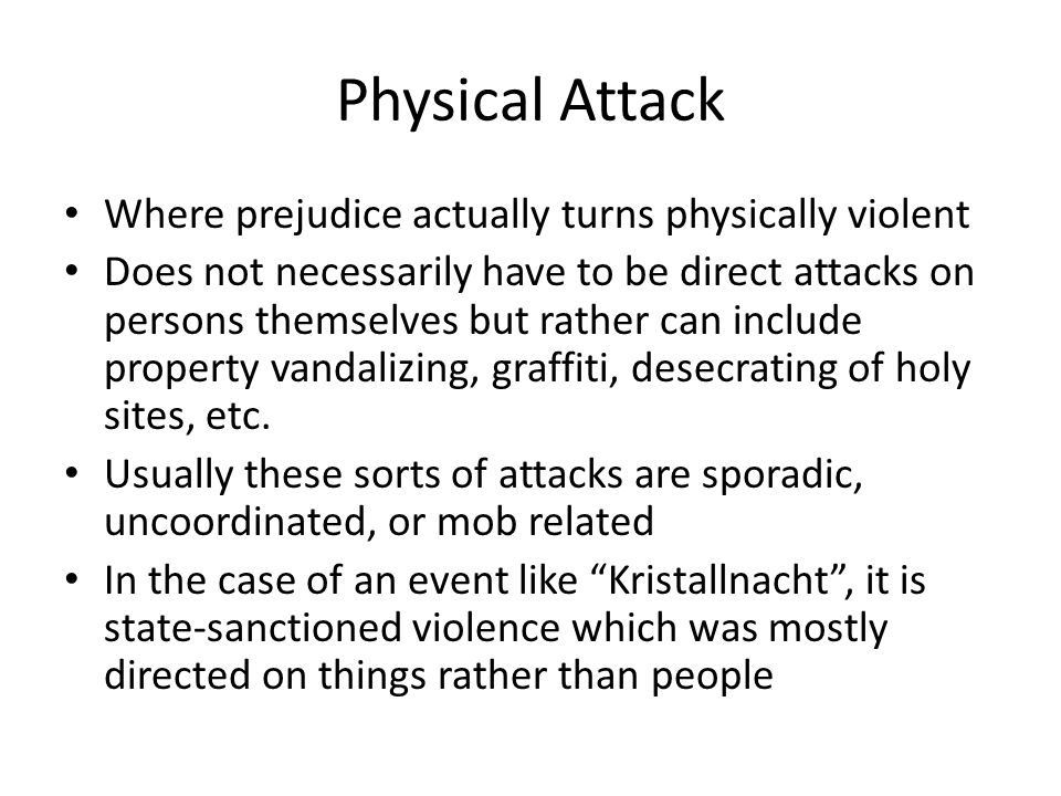 Physical Attack Where prejudice actually turns physically violent