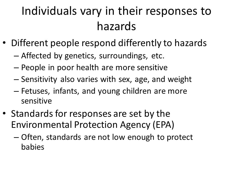 Individuals vary in their responses to hazards