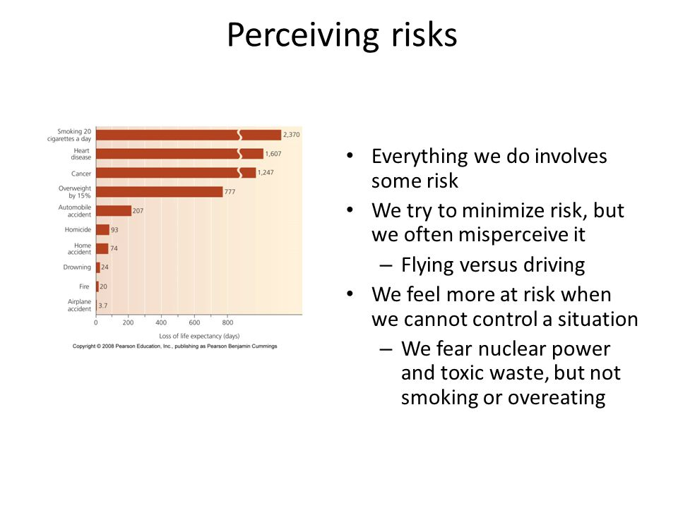 Perceiving risks Everything we do involves some risk