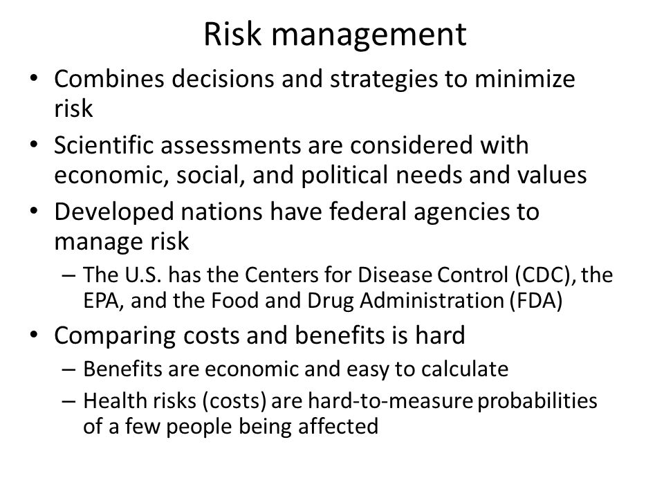 Risk management Combines decisions and strategies to minimize risk