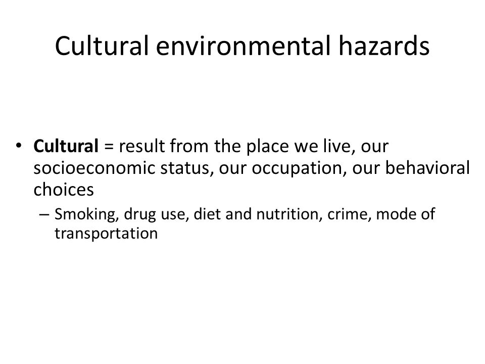 Cultural environmental hazards
