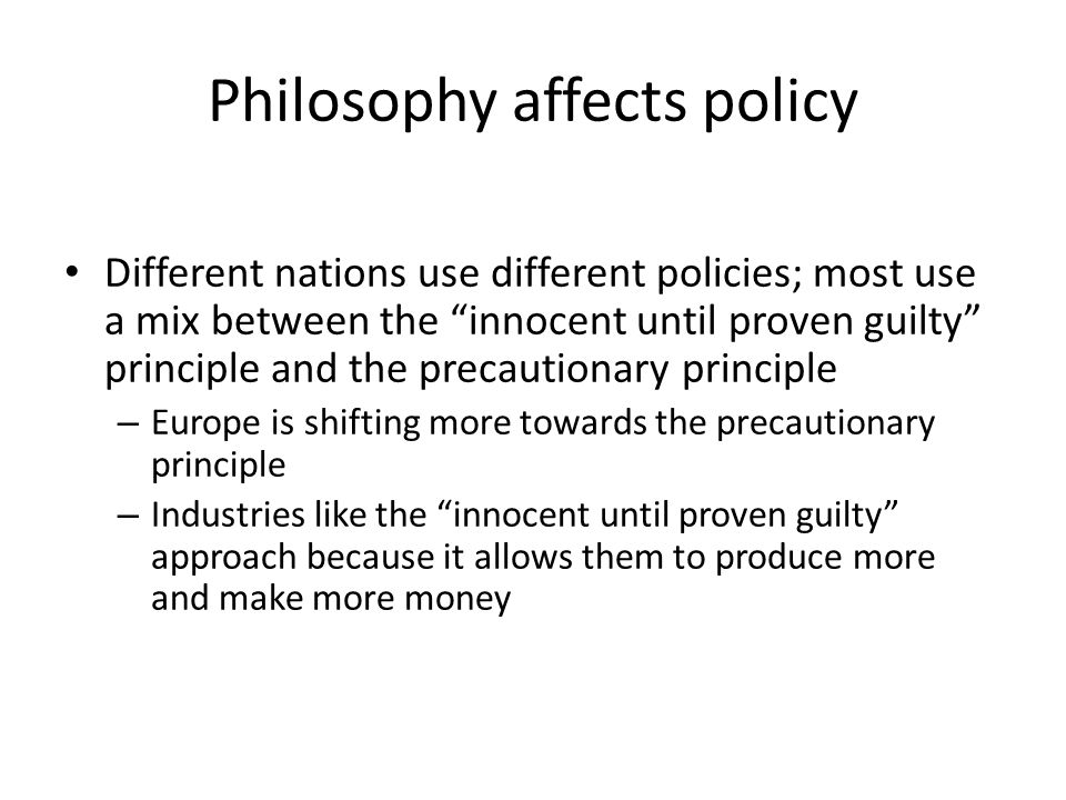 Philosophy affects policy