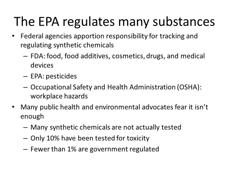 The EPA regulates many substances