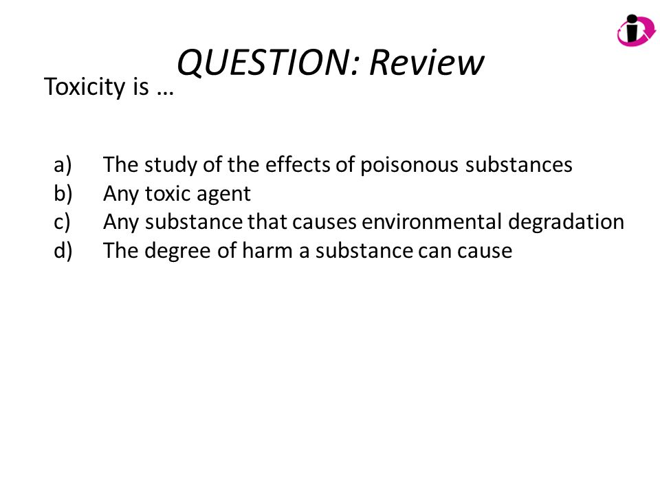 QUESTION: Review Toxicity is …