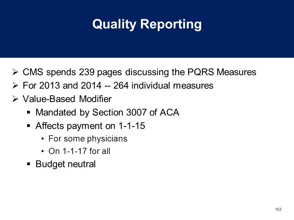 Quality Reporting CMS spends 239 pages discussing the PQRS Measures