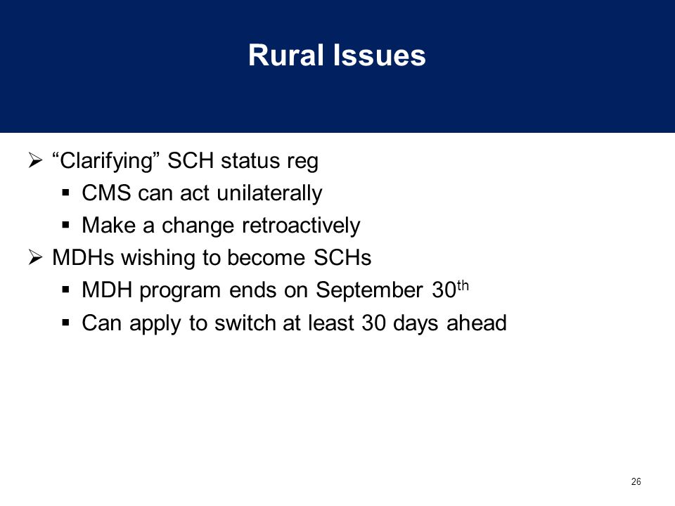 Rural Issues Clarifying SCH status reg CMS can act unilaterally