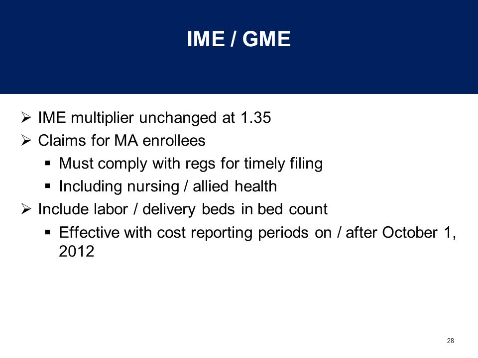 IME / GME IME multiplier unchanged at 1.35 Claims for MA enrollees