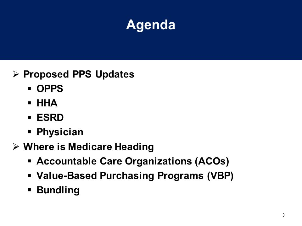 Agenda Proposed PPS Updates OPPS HHA ESRD Physician