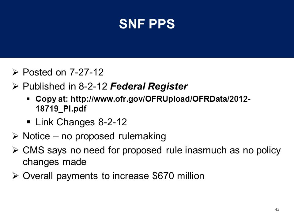 SNF PPS Posted on 7-27-12 Published in 8-2-12 Federal Register