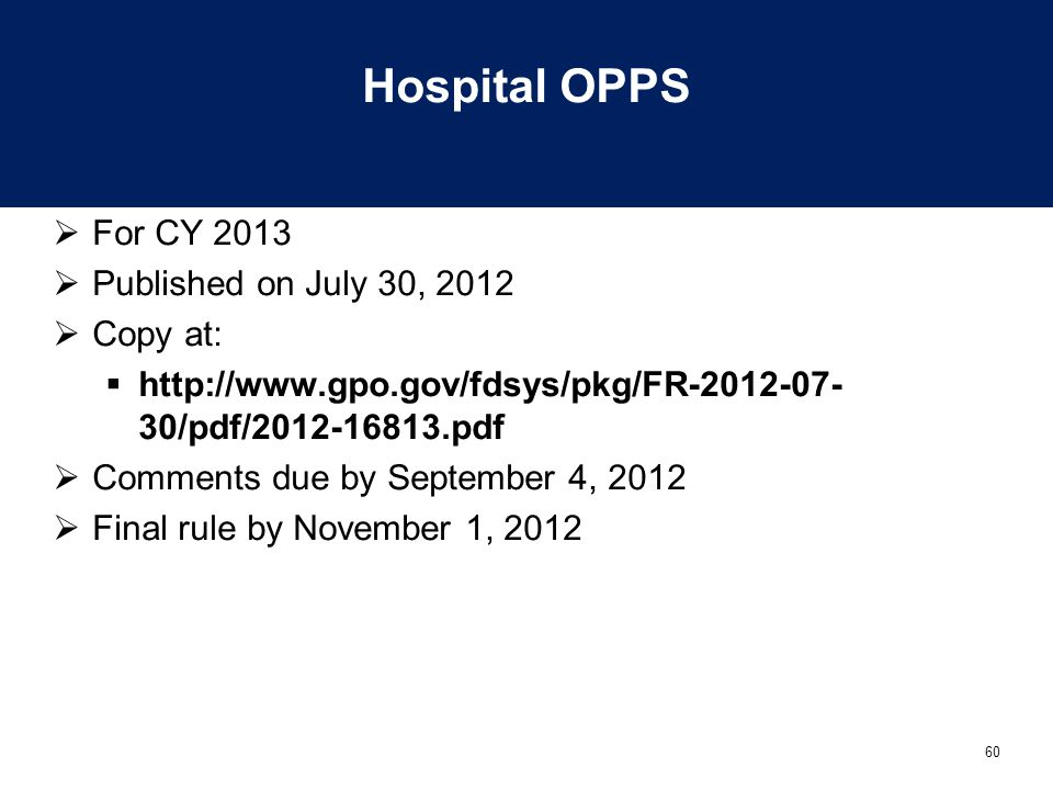 Hospital OPPS For CY 2013 Published on July 30, 2012 Copy at: