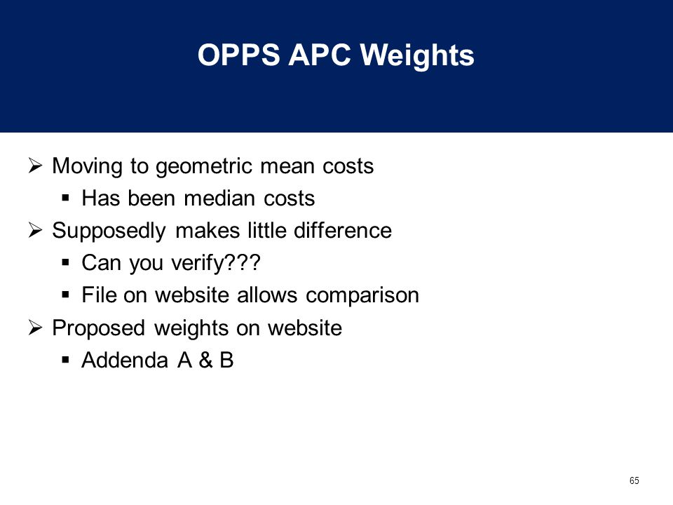 OPPS APC Weights Moving to geometric mean costs Has been median costs