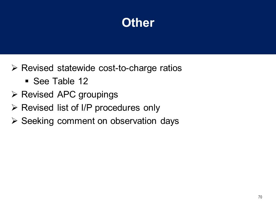 Other Revised statewide cost-to-charge ratios See Table 12