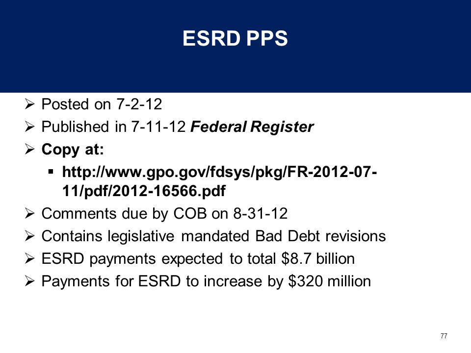 ESRD PPS Posted on 7-2-12 Published in 7-11-12 Federal Register