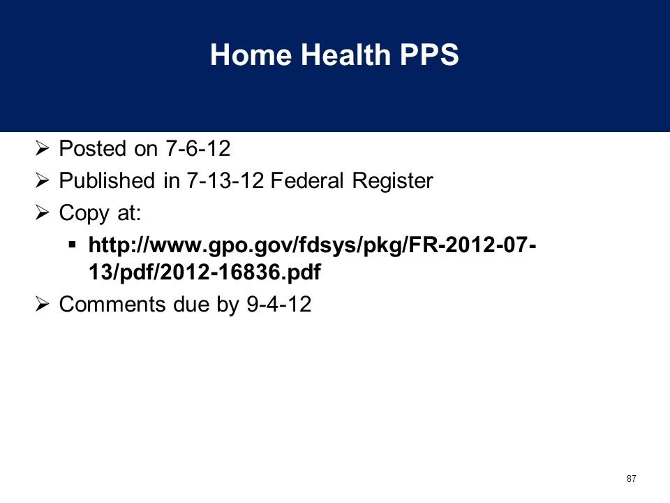 Home Health PPS Posted on 7-6-12 Published in 7-13-12 Federal Register