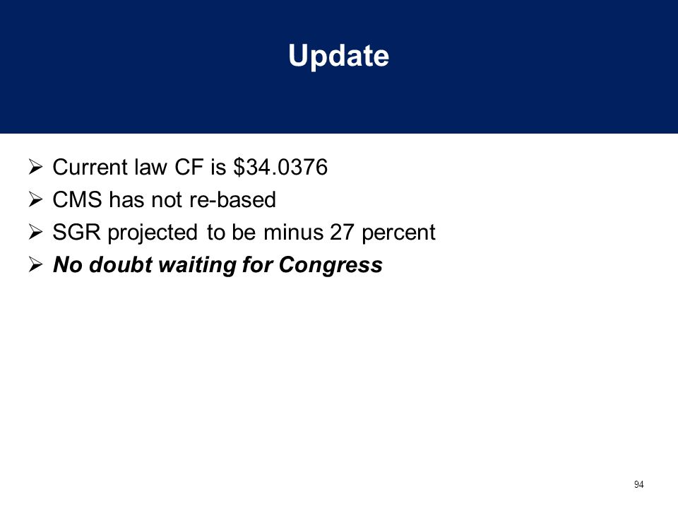 Update Current law CF is $34.0376 CMS has not re-based
