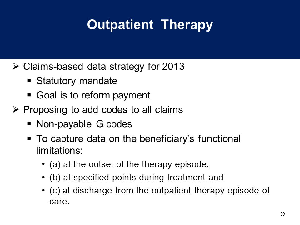 Outpatient Therapy Claims-based data strategy for 2013