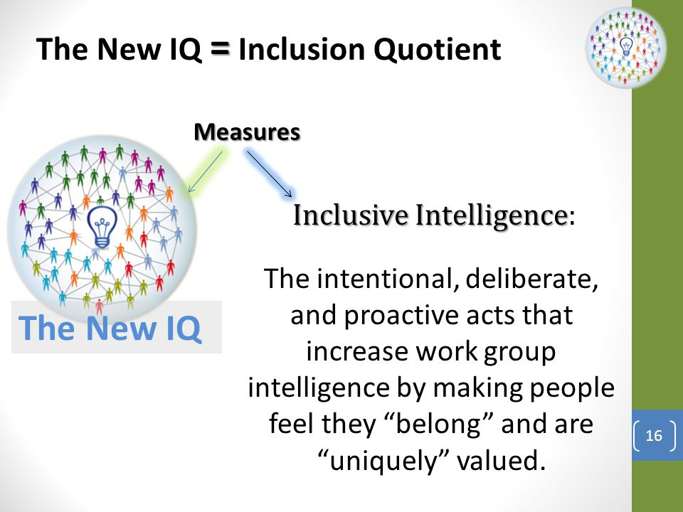The New IQ The New IQ = Inclusion Quotient