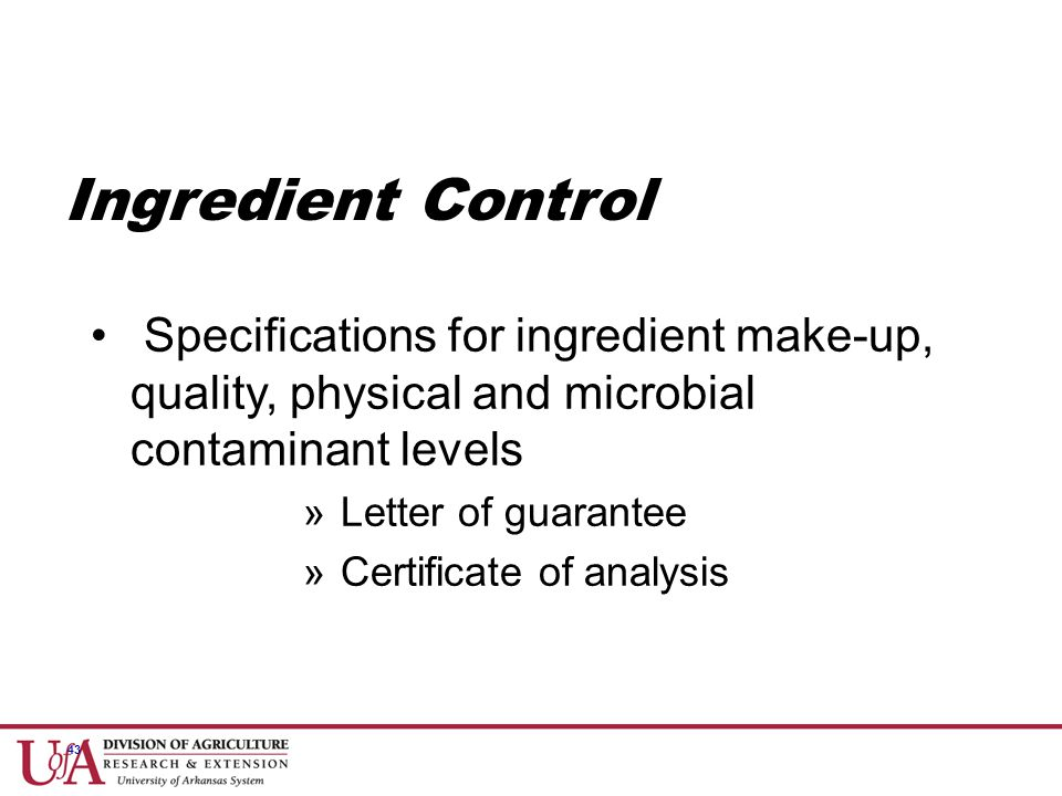 Ingredient Control Specifications for ingredient make-up, quality, physical and microbial contaminant levels.