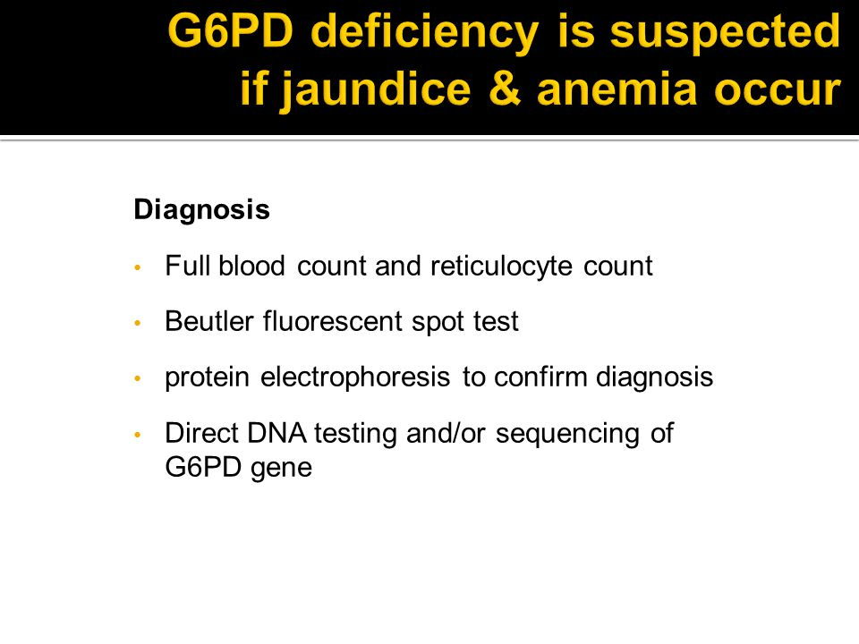 G6PD deficiency is suspected if jaundice & anemia occur