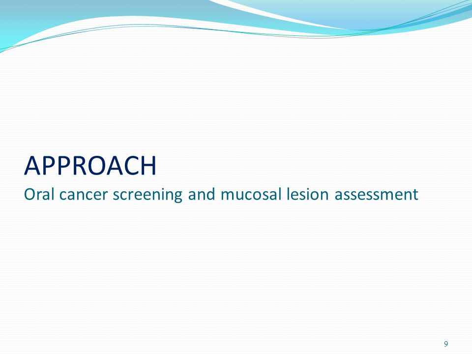 APPROACH Oral cancer screening and mucosal lesion assessment