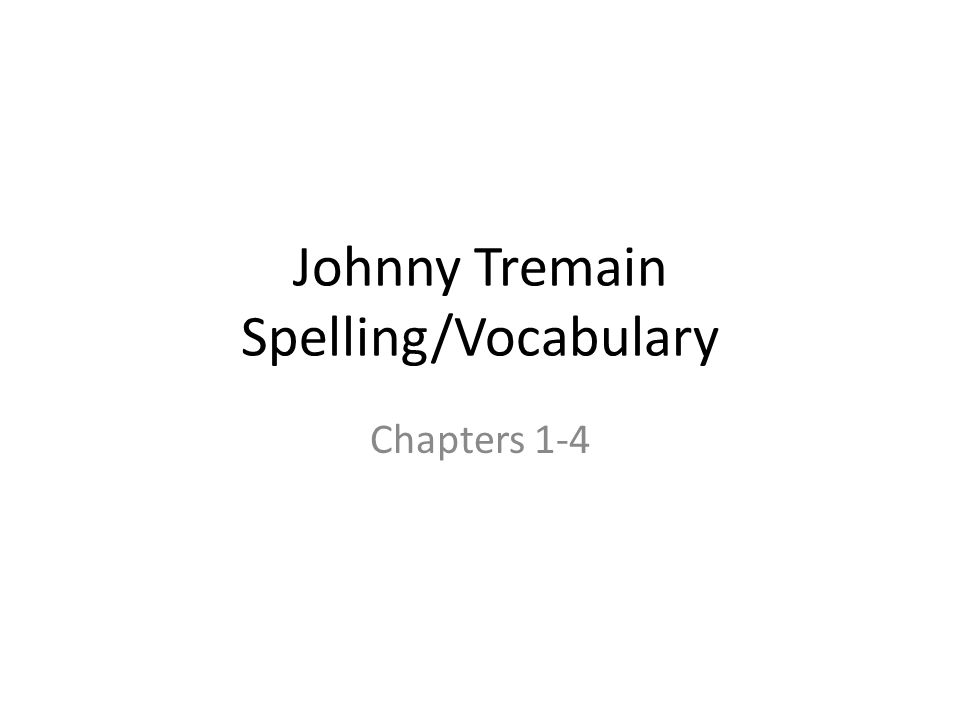 Johnny Tremain Spelling/Vocabulary