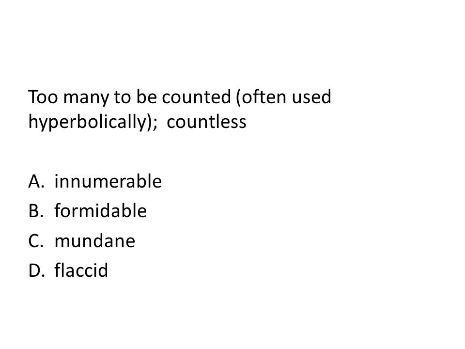 Too many to be counted (often used hyperbolically); countless