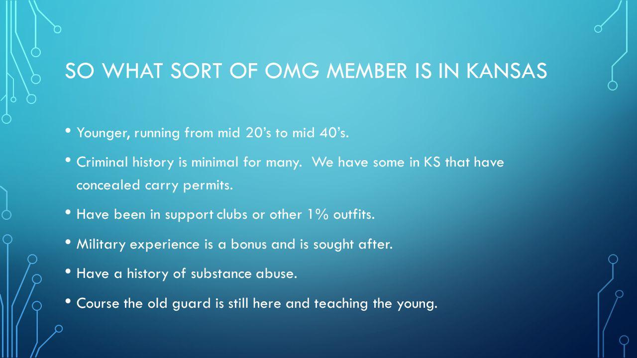 So what sort of OMG member is in kansas