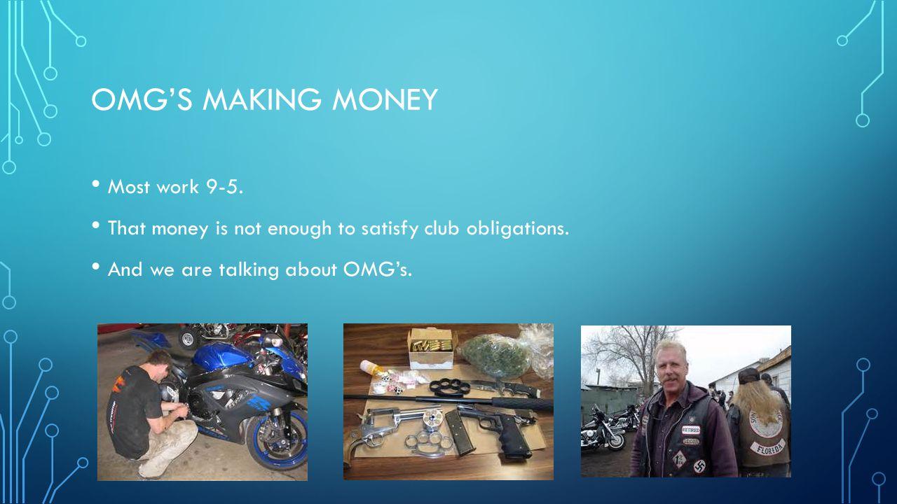OMG's making money Most work 9-5.