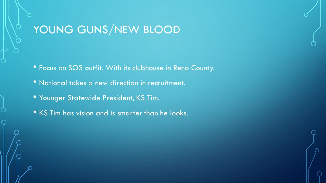 Young Guns/new blood Focus on SOS outfit. With its clubhouse in Reno County. National takes a new direction in recruitment.
