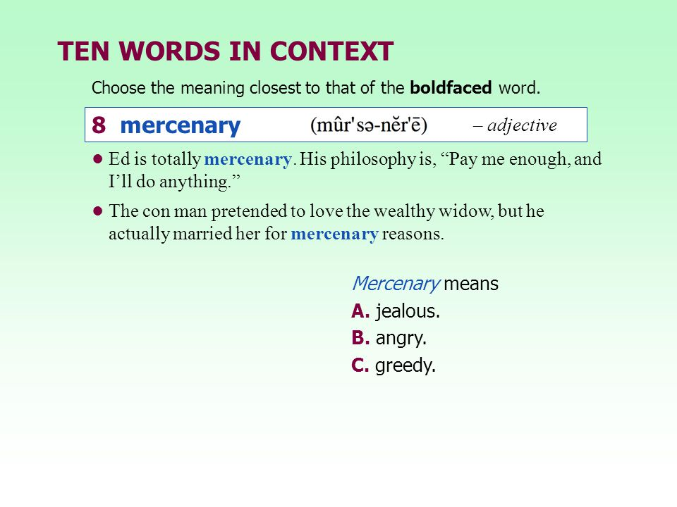 TEN WORDS IN CONTEXT 8 mercenary – adjective