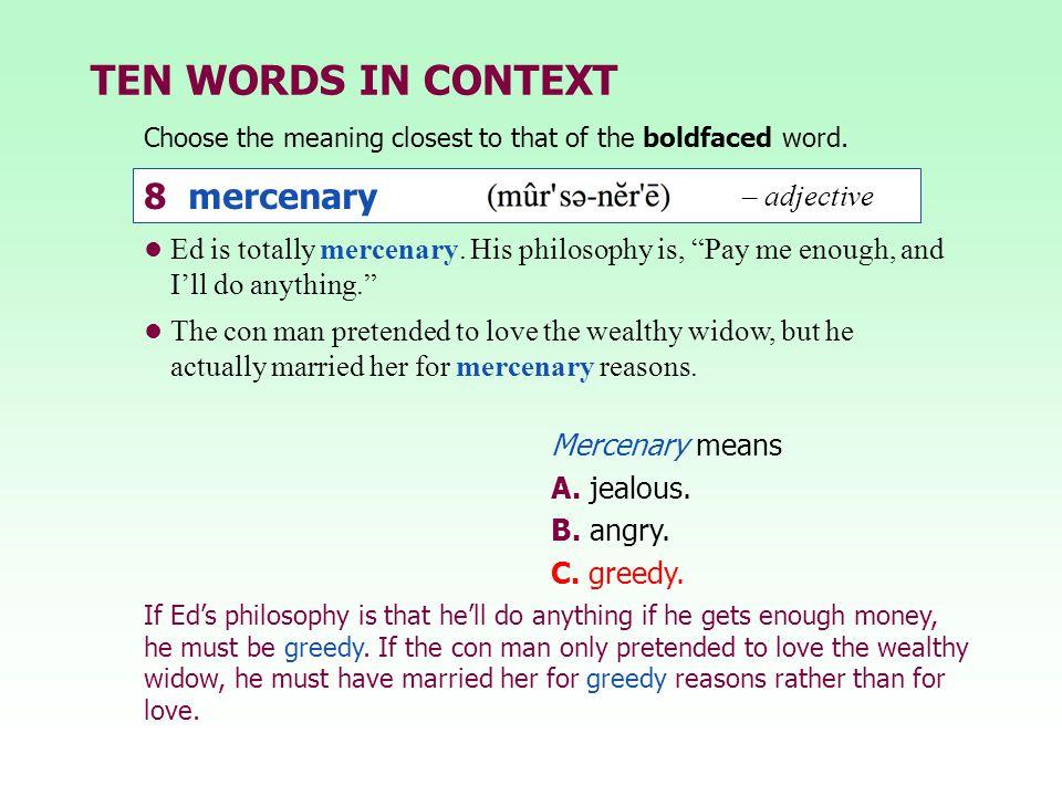 TEN WORDS IN CONTEXT 8 mercenary – adjective