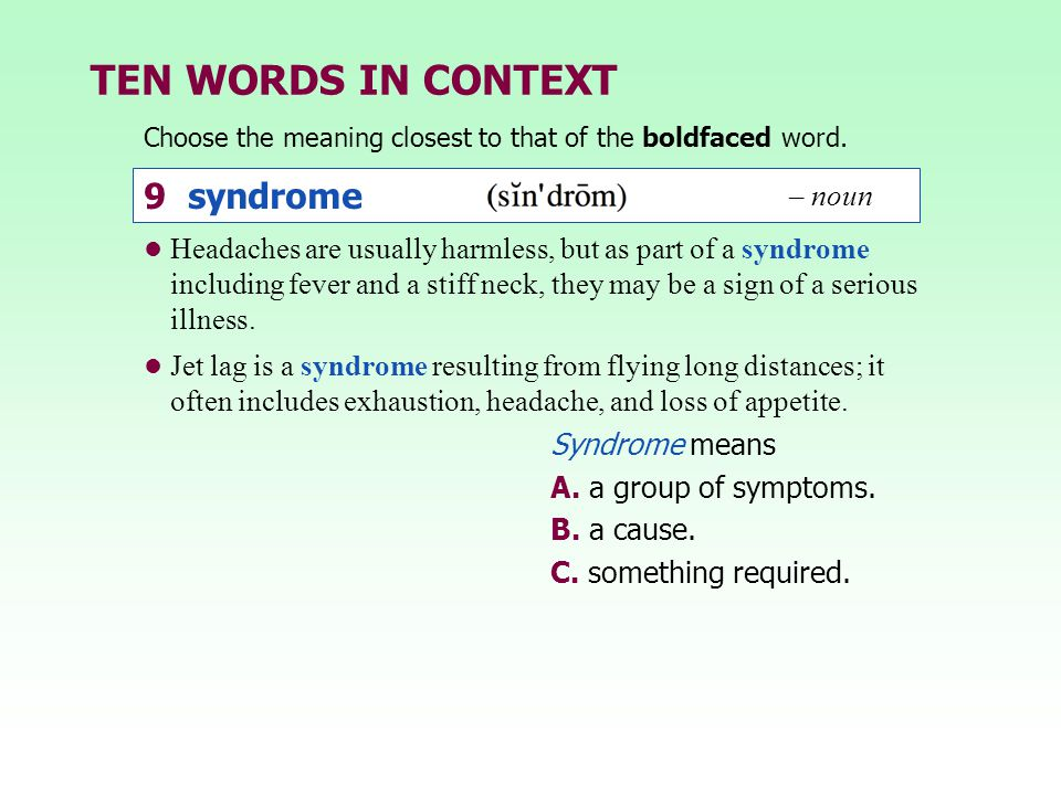 TEN WORDS IN CONTEXT 9 syndrome – noun