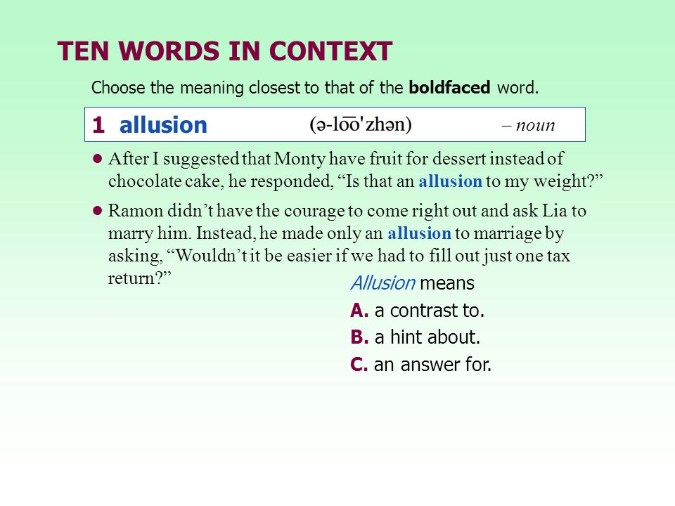 TEN WORDS IN CONTEXT 1 allusion – noun