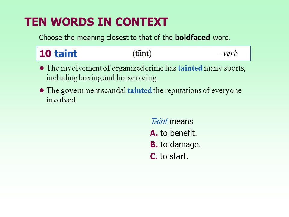 TEN WORDS IN CONTEXT 10 taint – verb