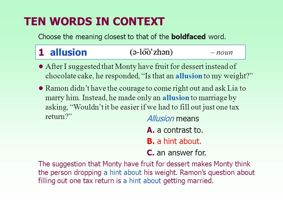 TEN WORDS IN CONTEXT 1 allusion 1 allusion – noun – noun