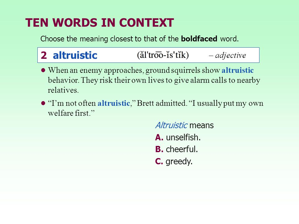 TEN WORDS IN CONTEXT 2 altruistic – adjective