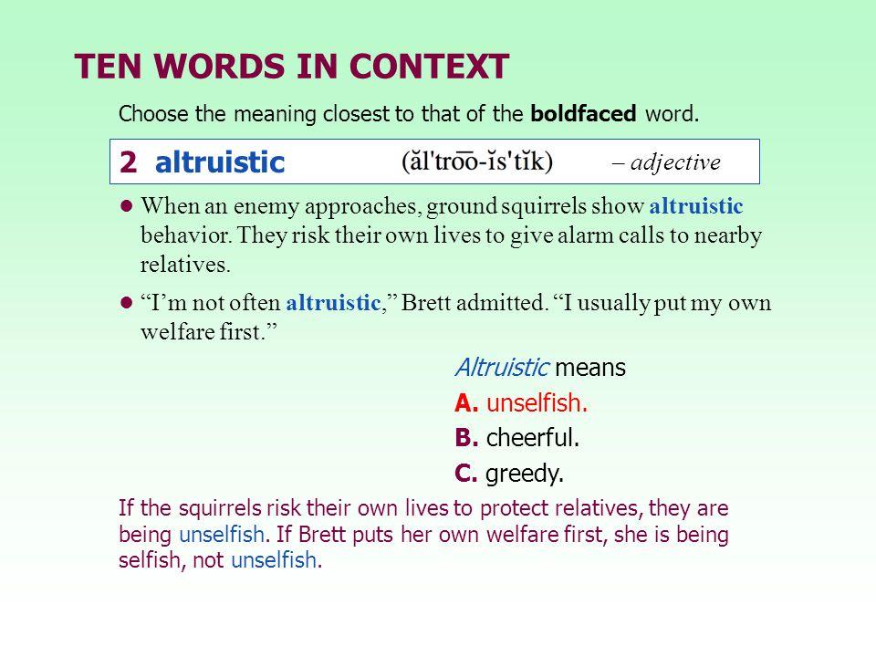 TEN WORDS IN CONTEXT 2 altruistic – adjective