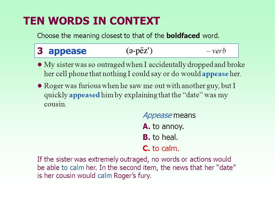 TEN WORDS IN CONTEXT 3 appease – verb