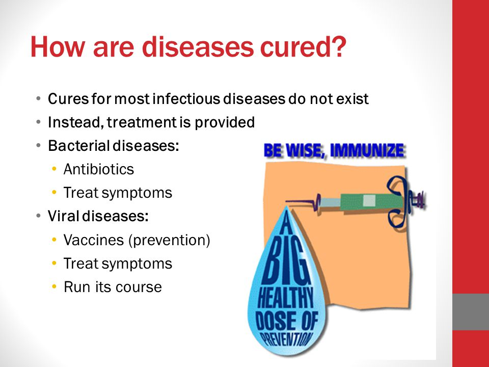 How are diseases cured Cures for most infectious diseases do not exist. Instead, treatment is provided.