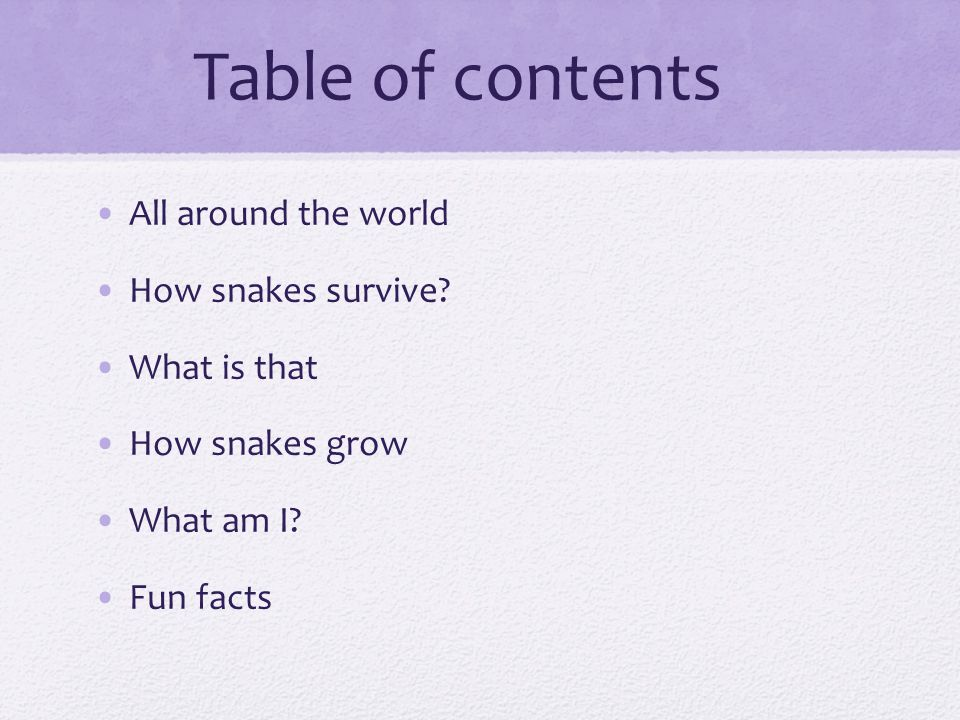 Table of contents All around the world How snakes survive